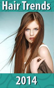 2014 Hairstyle & Hair Colour Trends