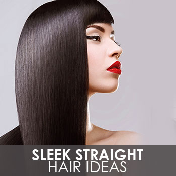Straight Sleek Hair Ideas