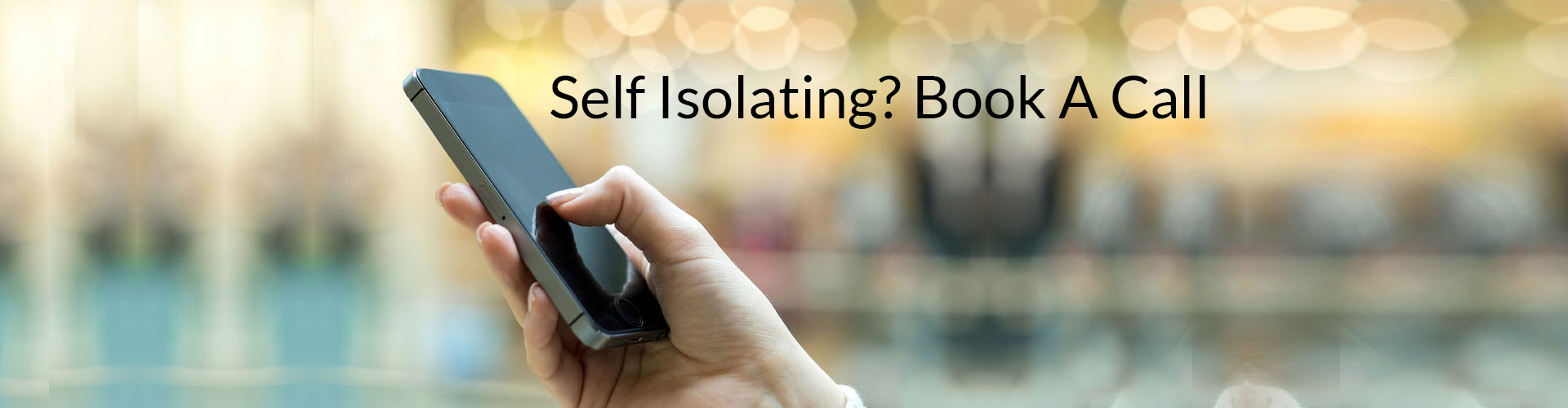 Self Isolating Book A Call banner hbe