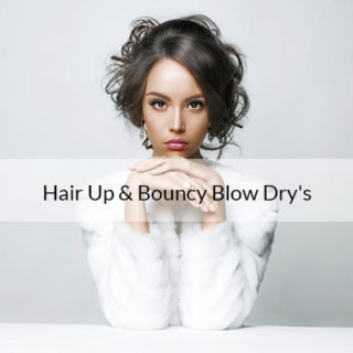 Hair Up & Bouncy Blow Dries