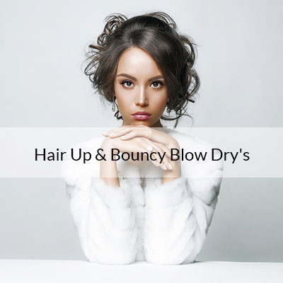 Hair Up & Bouncy Blow Dry's